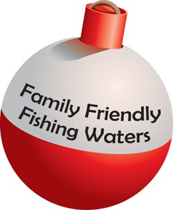 Family Friendly Fishing Waters bobber